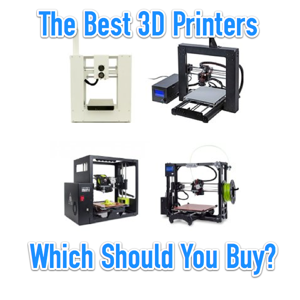 The Best 3D Printers – Which 3D Printer Should You Buy?