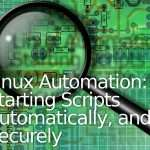 Linux Automation Tips: Running Scripts Automatically